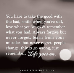You have to take the good with 
