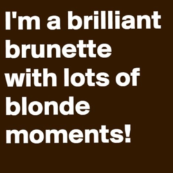 I'm a brilliant 