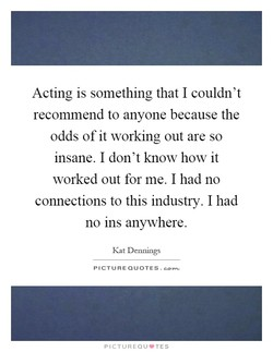 Acting is something that I couldn't 