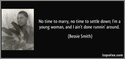 No time to marry, no time to settle down; I'm a 