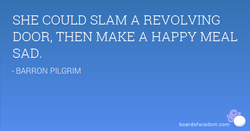 SHE COULD SLAM A REVOLVING 