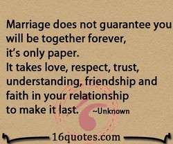 Marriage does not guarantee you 