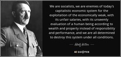 We are socialists, we are enemies of today's 