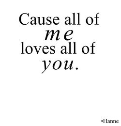 Cause all of 