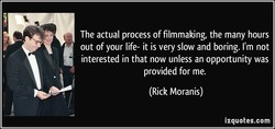 The actual process of filmmaking, the many hours 