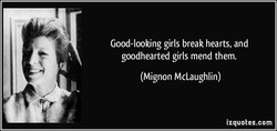Good-looking girls break hearts, and 