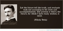 Let the future tell the truth, and evaluate 