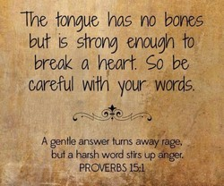 lhe tongue has no bones 