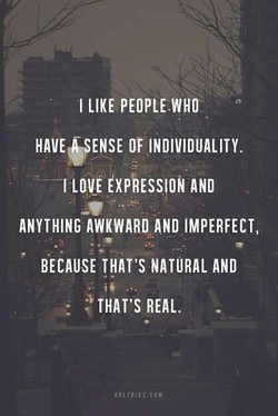 I LIKE PEOPLE WHO 