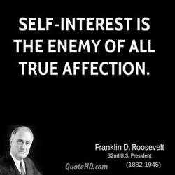 SELF-INTEREST IS 