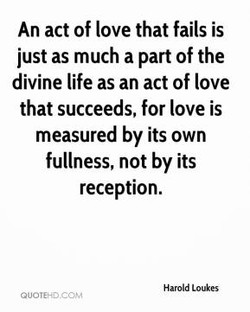 An act of love that fails is 