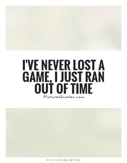 I'VE NEVER LOST A 