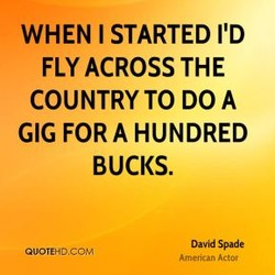 WHEN I STARTED I'D 