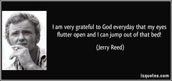 I am very grateful to God everyday that my eyes 