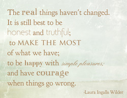 The real things haven't changed. 