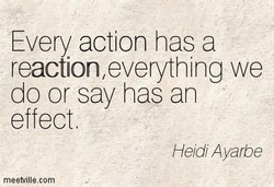 Every action has a 