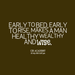 EARLY TO BED EARLY 