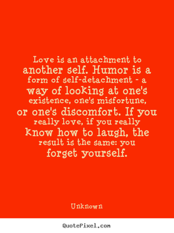 Love is an attachment to 