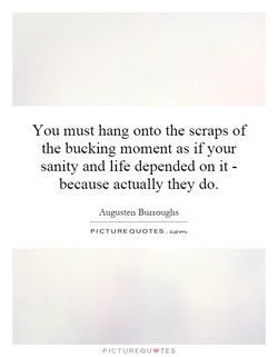 You must hang onto the scraps of 