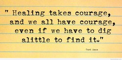 Healing takes courage, 