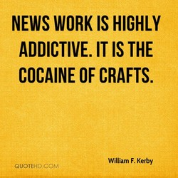 NEWS WORK IS HIGHLY 