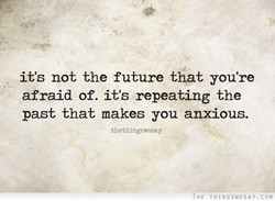 it's not the future that you're 