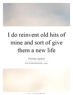 I do reinvent old hits of 
