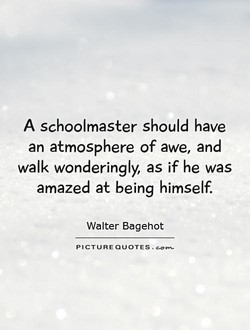 A schoolmaster should have 
