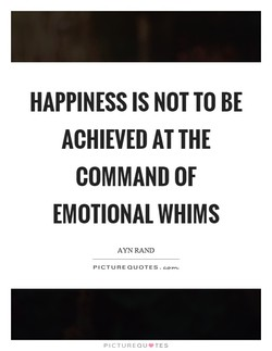 HAPPINESS IS NOT TO BE 