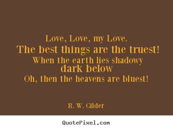 Love, Love, my Love. 