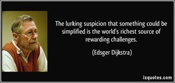 The lurking suspicion that something could be 