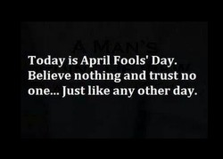 Today is April Fools' Day. 