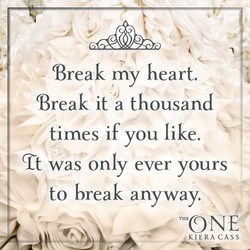 Break my heart. 