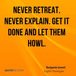 NEVER RETREAT. 