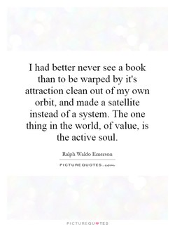 I had better never see a book 