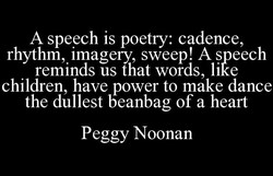A speech is poetry: cadence, 