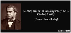 Economy does not lie in sparing money, but in 