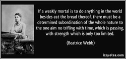 If a weakly mortal is to do anything in the world 