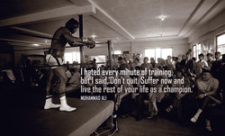 I hated every minute of training, 