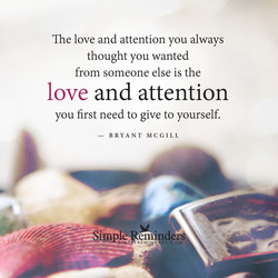 The love and attention you always 