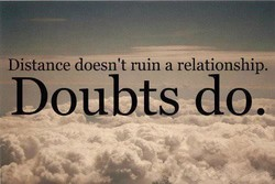Distance doesn't ruin a relationship, 