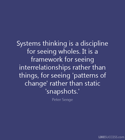 Systems thinking is a discipline 