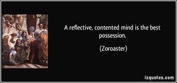 A reflective, contented mind is the best 