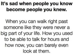 It's sad when people you know 