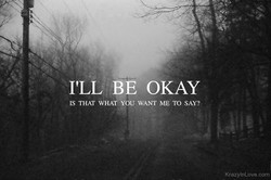 I'LL BE OKAY 