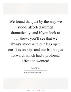 We found that just by the way we 
