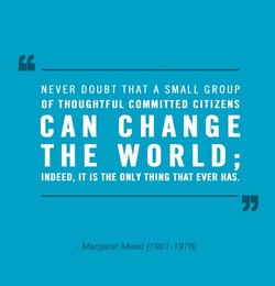 NEVER DOUBT THAT A SMALL GROUP 