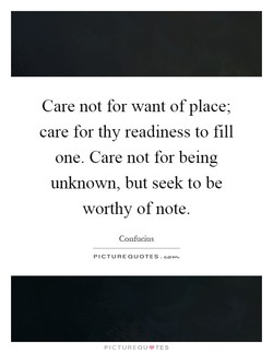 Care not for want of place; 