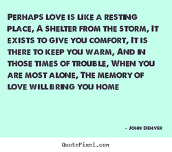 PERHAPS LOVE IS uKE A RESTNG 