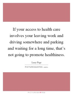 If your access to health care 